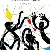 EL GRAN LIBRO DE LOS JUEGOS DE CREATIVIDAD Robert Epstein | Publicidad | Scoop.it