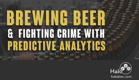 Brewing Beer and Fighting Crime with Predictive Analytics | Information and Insights from Halo Business Intelligence | Scoop.it