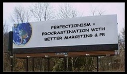 Perfectionism Is Just Procrastination With Better Marketing And PR | ISO Mental Health & Wellness | Scoop.it