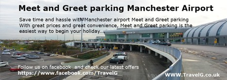 Meet and Greet parking Manchester Airport   Car Parking At Airports, Meet And Greet Parking   Scoop.it
