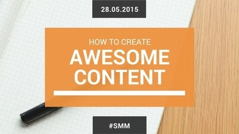 Content Creation: 28 Experts Reveal Their Best 3 Tips | Business in a Social Media World | Scoop.it