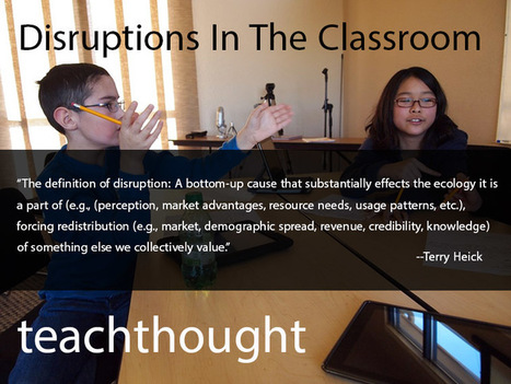 30 Examples Of Disruptions In The Classroom | Technology to Teach | Scoop.it