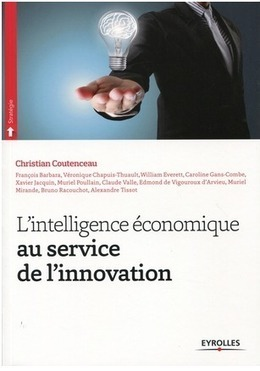 """L'intelligence économique au service de l'innovation"" Mettez votre entreprise en posture d'innovation permanente ! 