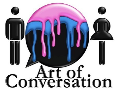 Rediscover the art today:  The Art of Conversation | Communication narrative & Storytelling | Scoop.it