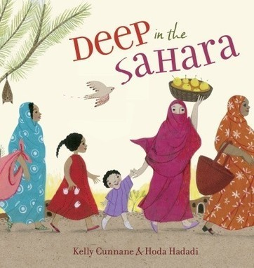 Deep in the Sahara by  Kelly Cunnane; illustrated by Hoda Hadadi | Common Core (Better-than or just as good as) Exemplar Texts | Scoop.it