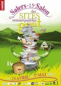 Salon de Printemps des sites Remarquables du Goût à salers 2012 ... | Gastronomie et tourisme | Scoop.it