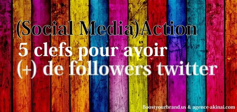 5 astuces pour augmenter vos followers twitter | curation | Scoop.it