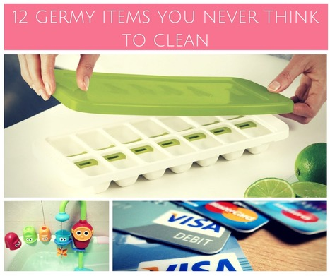 12 Germy Items You Never Think To Clean | Tips and tricks | Scoop.it