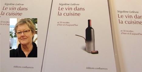Parution   Ségolène Lefèvre, Le vin dans la cuisine   La cave à livres   Scoop.it