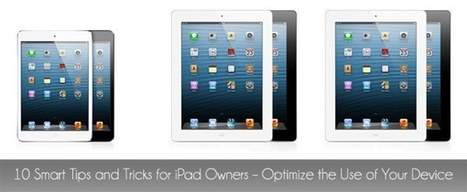 10 Smart Tips and Tricks for iPad Owners - Optimize the Use of Your Device | Go Go Learning | Scoop.it