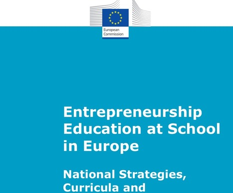Entrepreneurship Education at School in Europe | Entrepreneur 2.0 | Scoop.it