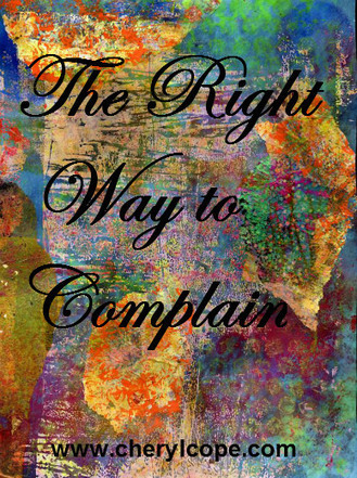 The Right Way to Complain | Cheryl Cope | Christian Devotionals | Scoop.it