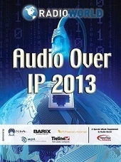 Digital Edition of the Audio Over IP 2013 eBook is Now Available | Radio World | Radio 2.0 (En & Fr) | Scoop.it