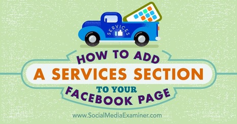 How to Add a Services Section to Your Facebook Page : Social Media Examiner | Stock Photography Business | Scoop.it