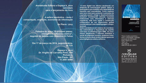 """Lançamento do livro """"A Esfera Semantica"""" de Pierre Levy   São Paulo 17 de março, 19h Espaço B_arco   The Semantic Sphere   Scoop.it"""