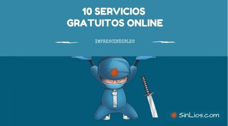 10 servicios gratuitos online imprescindibles | Web Màrqueting | Scoop.it