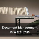How to Use WordPress for Document Management or File Management | Doloth : Wordpress scoop.it n°4 | Scoop.it