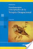 Fundamentos conceptuales de la terapia ocupacional/ Conceptual Foundations of Occupational Therapy | Medicina clínica y terapia | Scoop.it