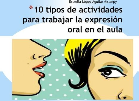 EXPRESIÓN ORAL 10 TIPOS DE ACTIVIDADES PARA HACER HABLAR AL ALUMNADO Proyecto TOMA LA PALABRA -Orientacion Andujar | paprofes | Scoop.it