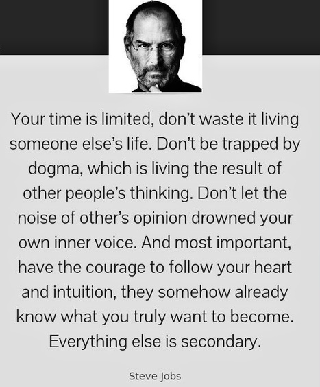 Your time is limited. Don't waste it living someone else's life. | Picture Quotes and Proverbs | Scoop.it