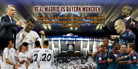 Prediksi Skor Bola Real Madrid Vs Bayern Munchen 24 Apr 2014 | Agen Bola | Judi Online | Casino Online | Taruhan Bola | Prediksi Bola Hari Ini | Scoop.it