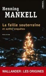 L'étrange passé de Wallander - PIEUVRE.CA | romans policiers québécois et canadiens | Scoop.it