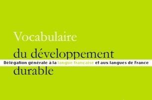 Vocabulaire du développement durable   ECOLOGIE BIODIVERSITE PAYSAGE   Scoop.it