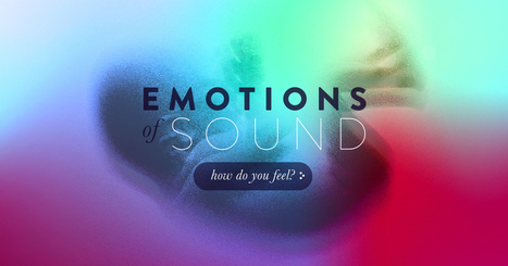 Emotions of Sound - Which emotions do you feel when you hear these sounds? | fan management | Scoop.it