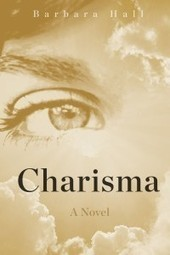 "Barbara Hall New Novel ""Charisma"" - Book Review 
