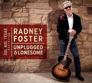 "CD review: Radney Foster ""Del Rio, Texas Revisited: Unplugged and Lonesome"" - NewsOK.com (blog) 