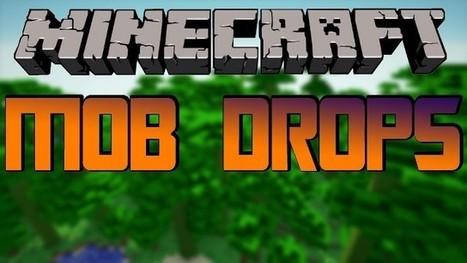 MobDrops Mod for Minecraft (1.8/1.7.10/1.7.2) | MinecraftMods | Scoop.it