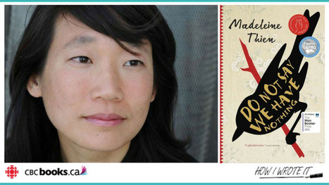 Madeleine Thien on the unresolved questions at the heart of Do Not Say We Have Nothing | Canadian literature | Scoop.it