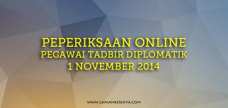 Semakan Peperiksaan Online Pegawai Tadbir Diplomatik 1 Nov 2014 | Contoh Soalan SPA | Scoop.it
