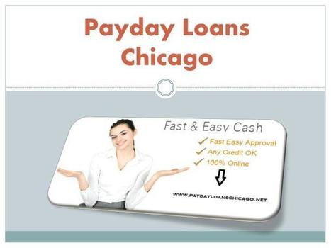 Payday Loans Chicago A Convenient Way to Handle Financial Crisis | Cash Loans- Instant Approval Payday Loans- Payday Loans Chicago | Scoop.it