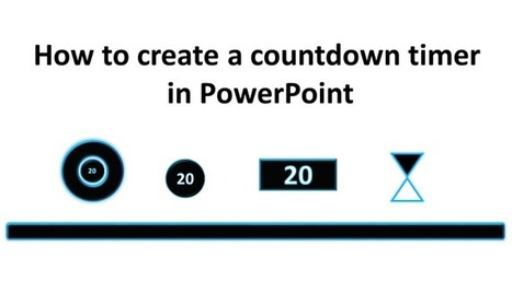How to create a countdown timer in PowerPoint | Serious Play | Scoop.it