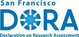 San Francisco Declaration on Research Assessment: Putting science into the assessment of research | Higher Education and academic research | Scoop.it