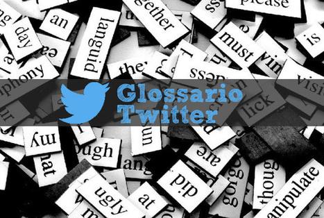 Piccolo Glossario di Twitter - valijolie.it   Twitter News & Tools   Scoop.it