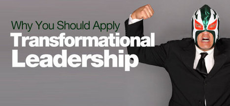 Why You Should Apply Transformational Leadership | Leadership | Scoop.it
