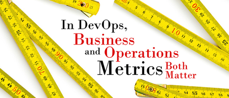 In DevOps, Business and Operations Metrics Both Matter - DevOps.com   I can explain it to you, but I can't understand it for you.   Scoop.it
