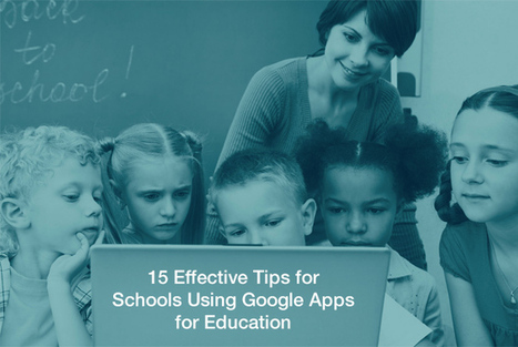 15 Effective Tips for Schools Using Google Apps for Education (SlideShare) | OnlineSupport.Nu Skoltipsar | Scoop.it