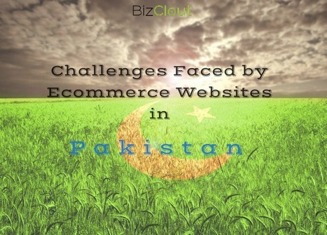 Challenges Faced by Ecommerce Websites in Pakistan | Small Business | Scoop.it