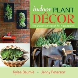 Indoor Plant Décor Book: Review for Houseplant Gardeners | Annie Haven | Haven Brand | Scoop.it