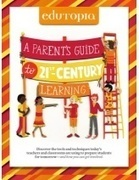 Edutopia Parents Guide 21st Century Learning (1... | William Floyd Elementary - 21st Century Learning | Scoop.it