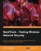 BackTrack - Testing Wireless Network Security - Free eBook Share | Test | Scoop.it