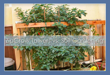 ZipGrow towers vs. Soil Gardening | Precision Agriculture | Scoop.it