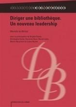 2016 : Diriger une bibliothèque. Un nouveau leadership - Analyses d'ouvrages- Jean-Philippe Accart   Médiathèques d'Opale Sud   Scoop.it