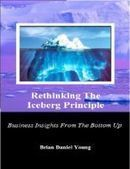 Smashwords – Rethinking The Iceberg Principle - Business Insights From The Bottom Up —a book by Brian Daniel Young   Audiobooks   Scoop.it