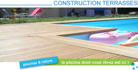 Faites construire votre terrasse pour votre piscine grâce à Piscines et Nature. | Services aux particuliers | Scoop.it
