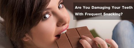Are You Damaging Your Teeth With Frequent Snacking? | BangkokDental | Scoop.it