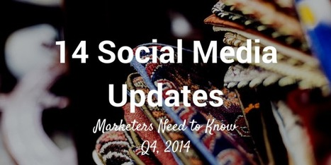 14 Recent Changes Social Media Marketers Need to Know | Social Media and Marketing | Scoop.it